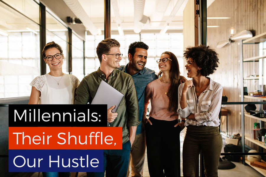 Millennials: Their Shuffle, Our Hustle